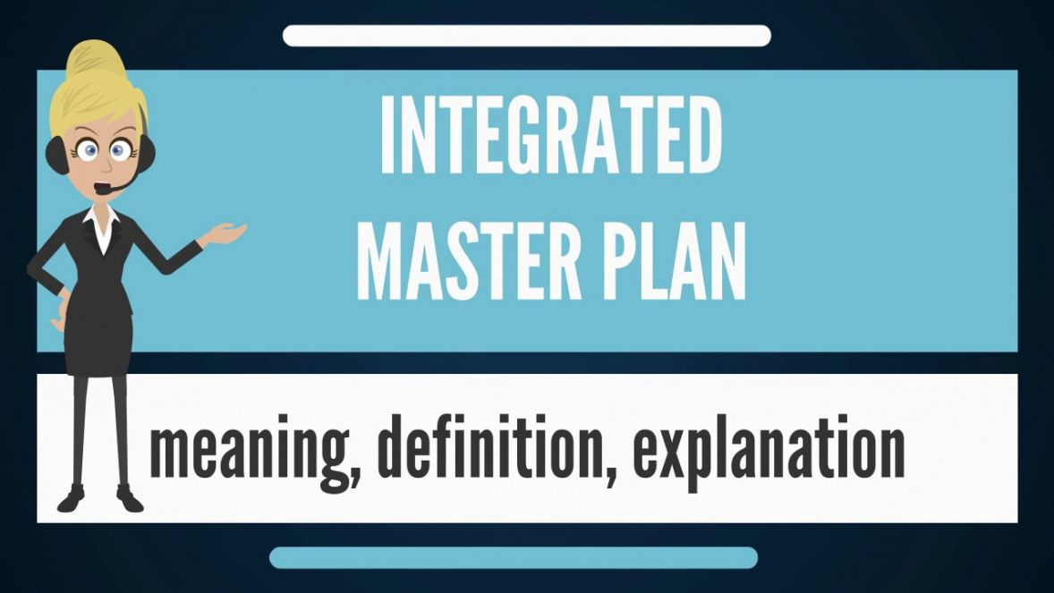 what is integrated master plan? what does integrated master plan mean? integrated master plan template pdf